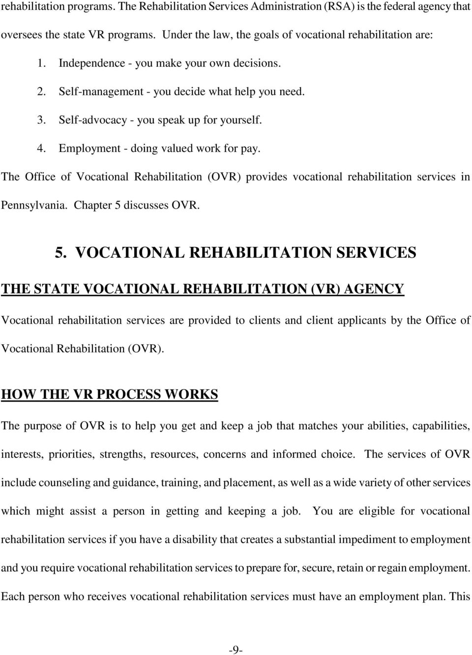 The Office of Vocational Rehabilitation (OVR) provides vocational rehabilitation services in Pennsylvania. Chapter 5