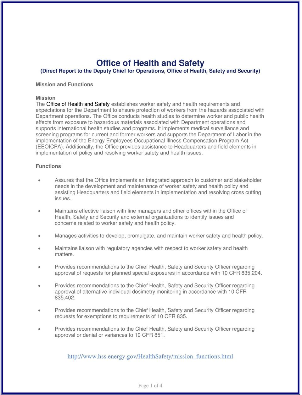 The Office conducts health studies to determine worker and public health effects from exposure to hazardous materials associated with Department operations and supports international health studies