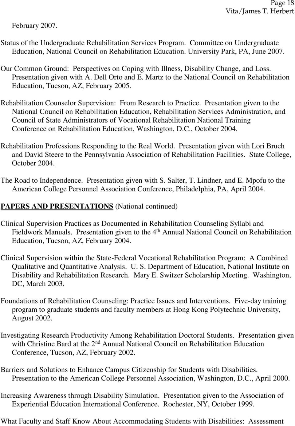 Martz to the National Council on Rehabilitation Education, Tucson, AZ, February 2005. Rehabilitation Counselor Supervision: From Research to Practice.