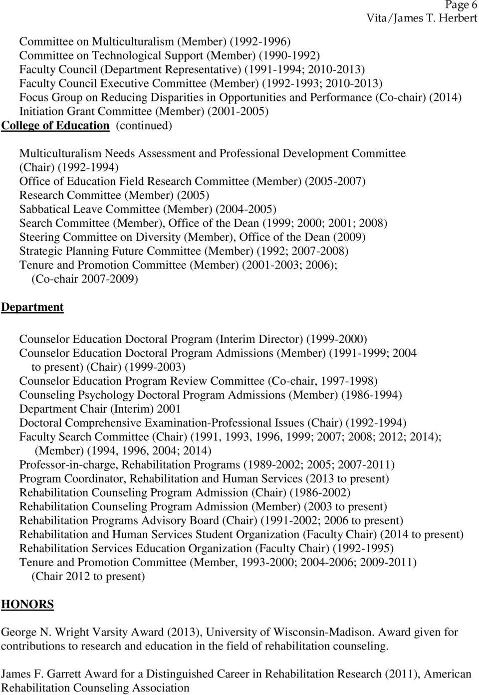 Education (continued) Multiculturalism Needs Assessment and Professional Development Committee (Chair) (1992-1994) Office of Education Field Research Committee (Member) (2005-2007) Research Committee