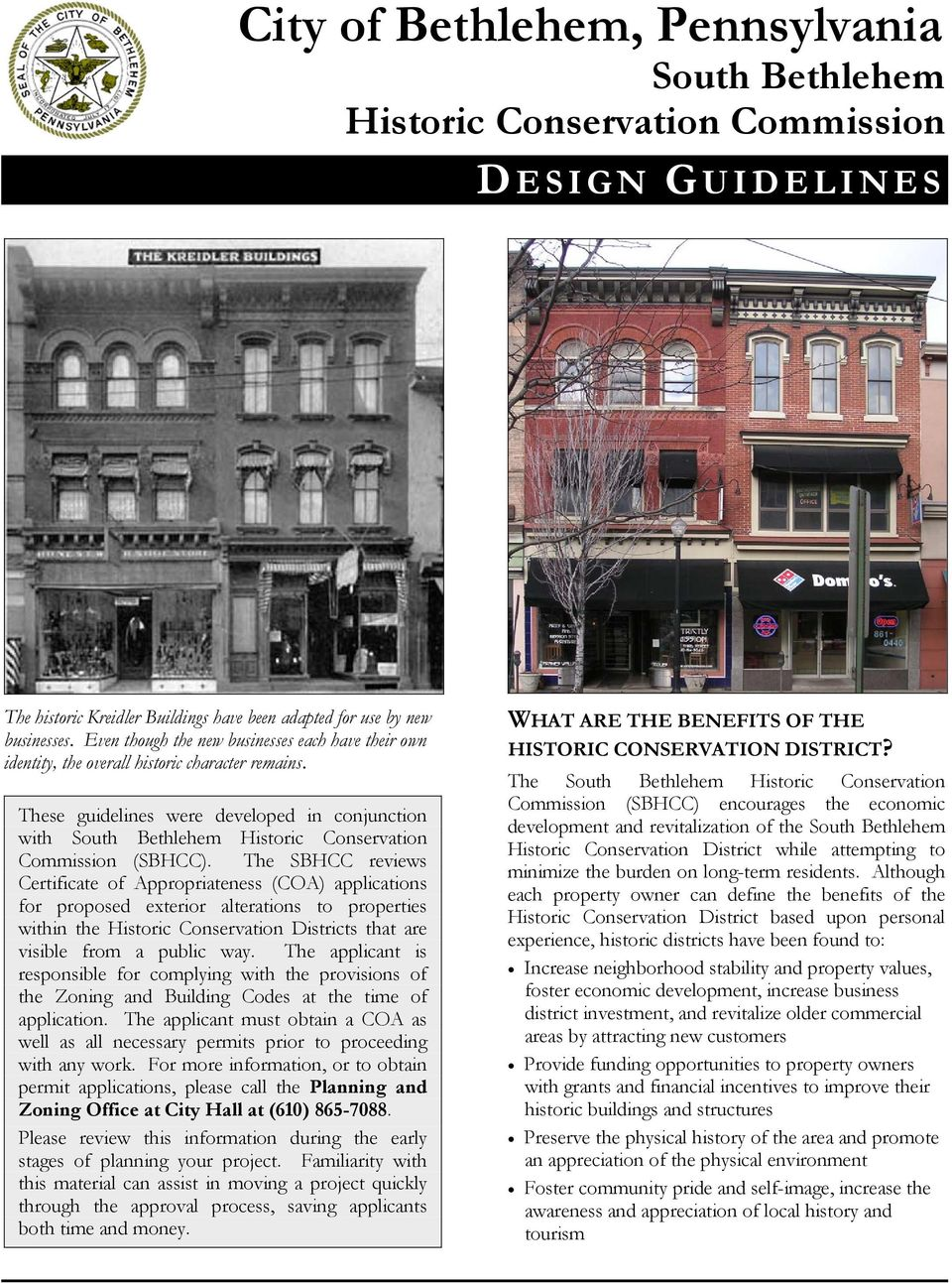 These guidelines were developed in conjunction with South Bethlehem Historic Conservation Commission (SBHCC).