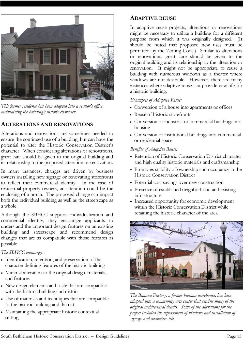 character. When considering alterations or renovations, great care should be given to the original building and its relationship to the proposed alteration or renovation.