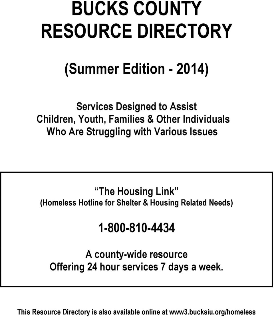 (Homeless Hotline for Shelter & Housing Related Needs) 1-800-810-4434 A county-wide resource
