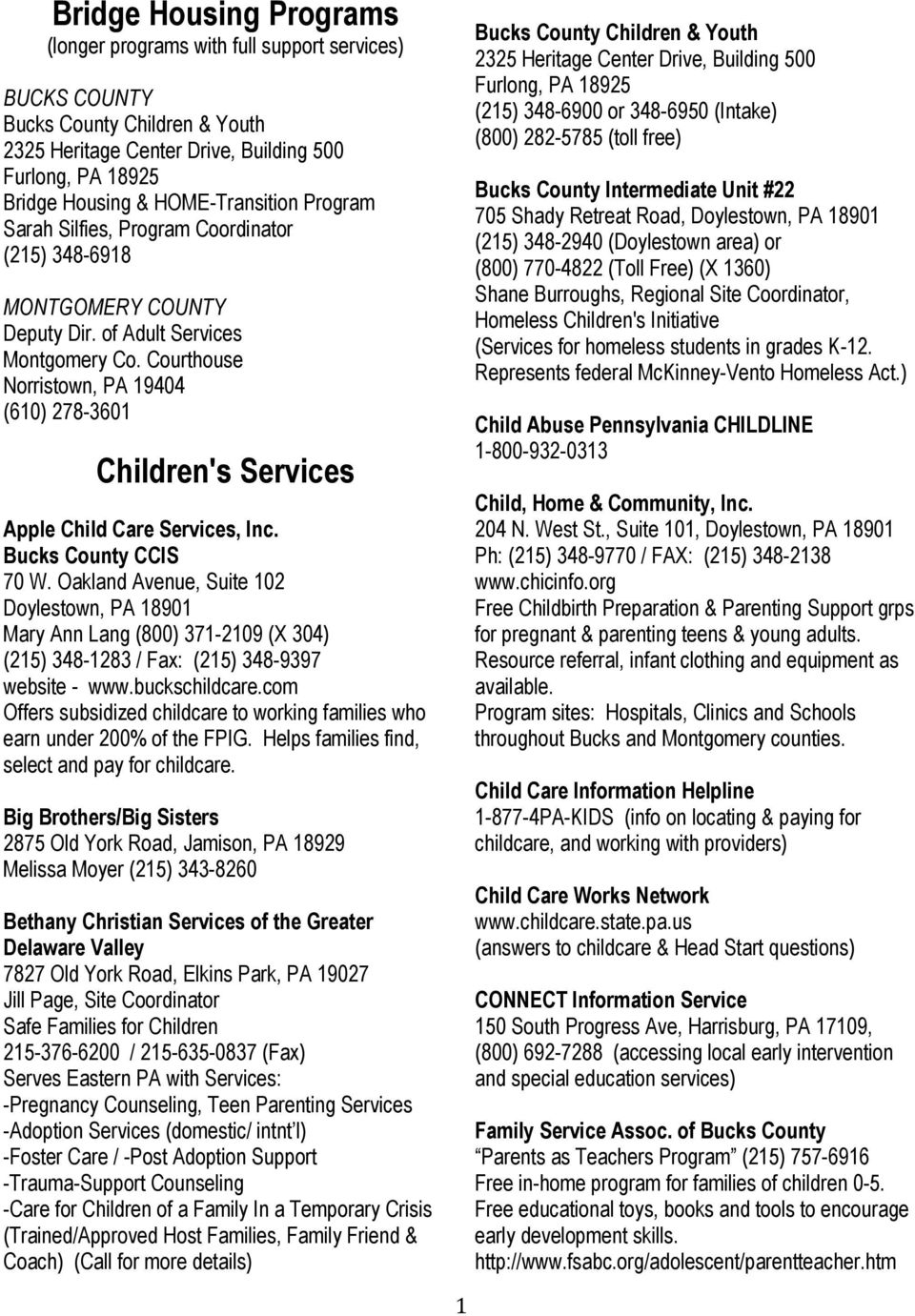Courthouse Norristown, PA 19404 (610) 278-3601 Children's Services Apple Child Care Services, Inc. Bucks County CCIS 70 W.