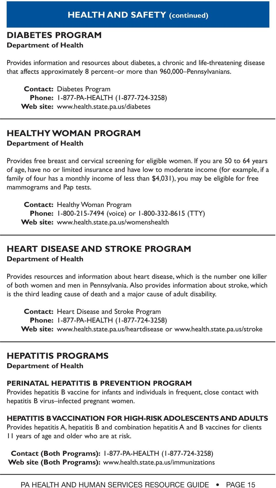 us/diabetes HEALTHY WOMAN PROGRAM Provides free breast and cervical screening for eligible women.