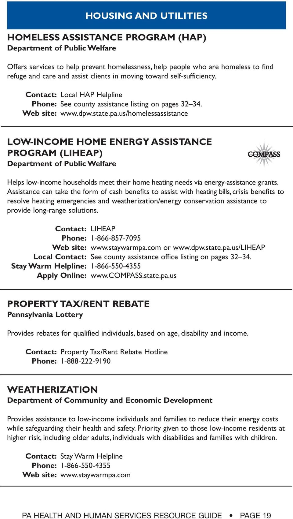 es 32 34. Web site: www.dpw.state.pa.us/homelessassistance LOW-INCOME HOME ENERGY ASSISTANCE PROGRAM (LIHEAP) Helps low-income households meet their home heating needs via energy-assistance grants.
