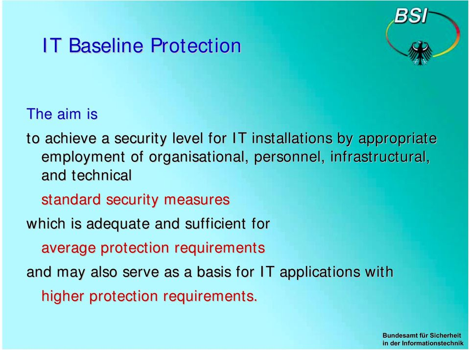 standard security measures which is adequate and sufficient for average protection
