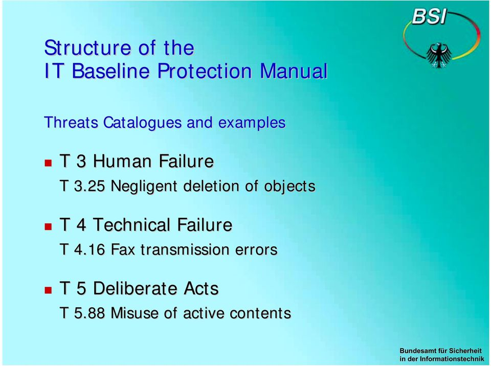 25 Negligent deletion of objects! T 4 Technical Failure T 4.