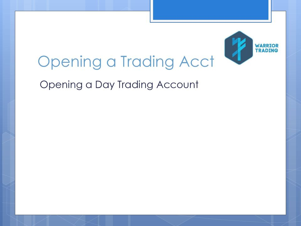 Starting a day trading account