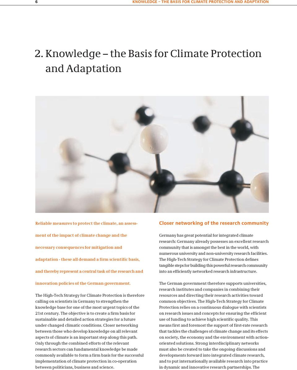 necessary consequences for mitigation and adaptation these all demand a firm scientific basis, and thereby represent a central task of the research and Germany has great potential for integrated