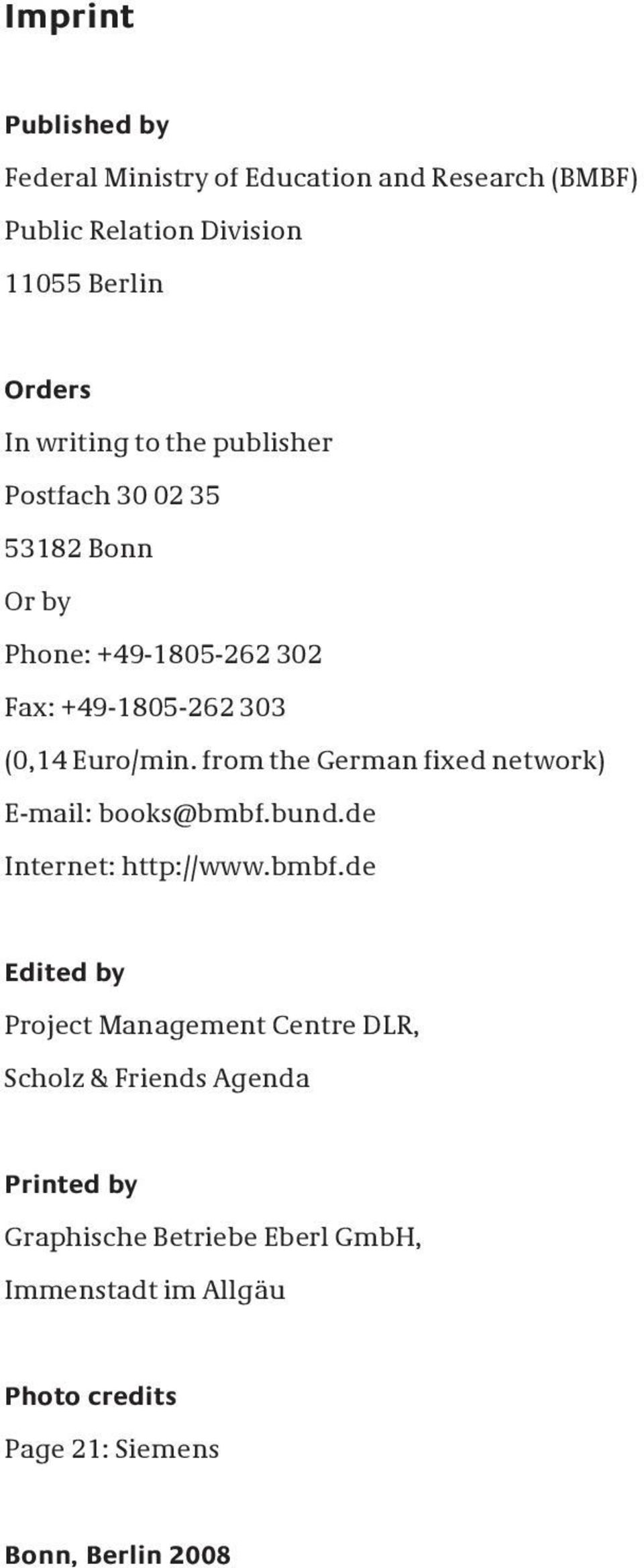 from the German fixed network) E-mail: books@bmbf.