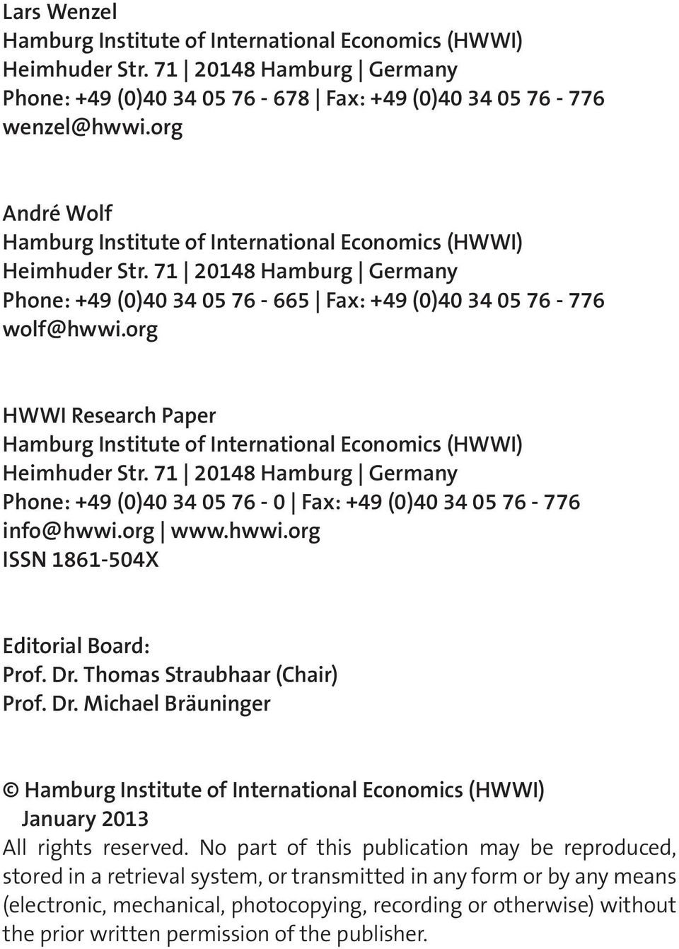 org HWWI Research Paper Hamburg Institute of International Economics (HWWI) Heimhuder Str. 71 20148 Hamburg Germany Phone: +49 (0)40 34 05 76-0 Fax: +49 (0)40 34 05 76-776 info@hwwi.