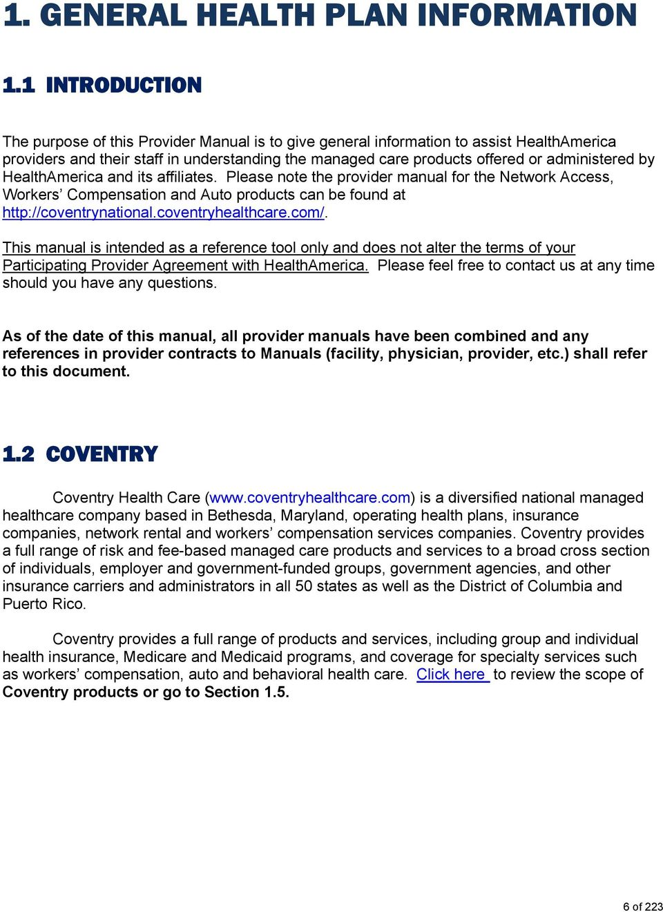by HealthAmerica and its affiliates. Please note the provider manual for the Network Access, Workers Compensation and Auto products can be found at http://coventrynational.coventryhealthcare.com/.