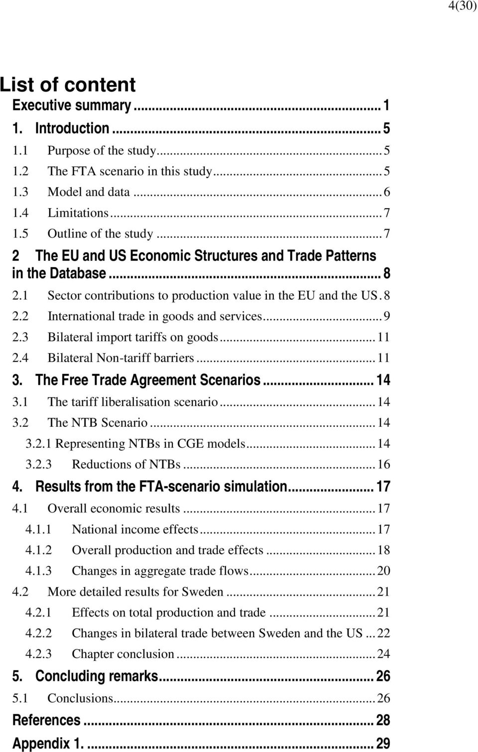 .. 9 2.3 Bilateral import tariffs on goods... 11 2.4 Bilateral Non-tariff barriers... 11 3. The Free Trade Agreement Scenarios... 14 3.1 The tariff liberalisation scenario... 14 3.2 The NTB Scenario.