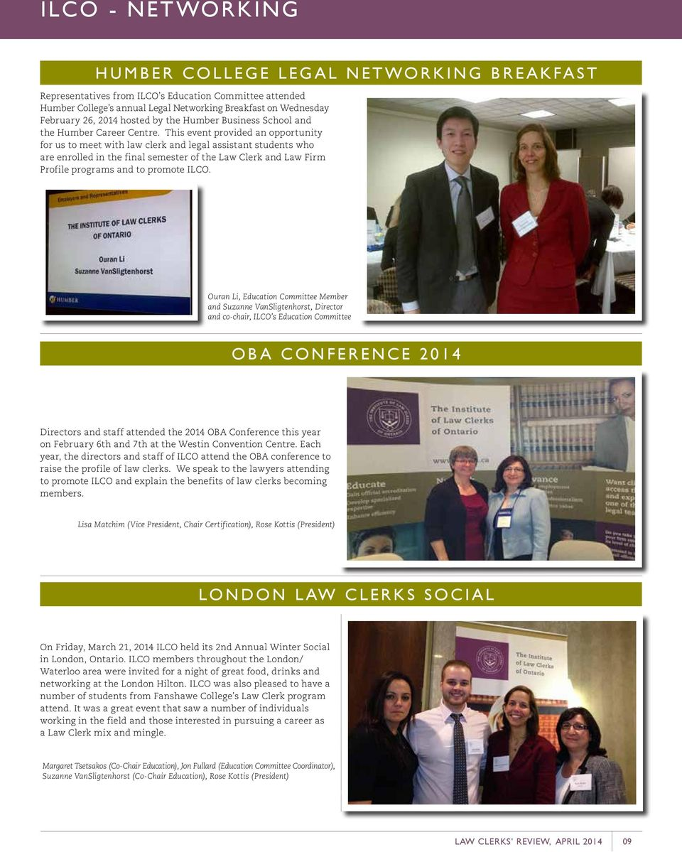 This event provided an opportunity for us to meet with law clerk and legal assistant students who are enrolled in the final semester of the Law Clerk and Law Firm Profile programs and to promote ILCO.