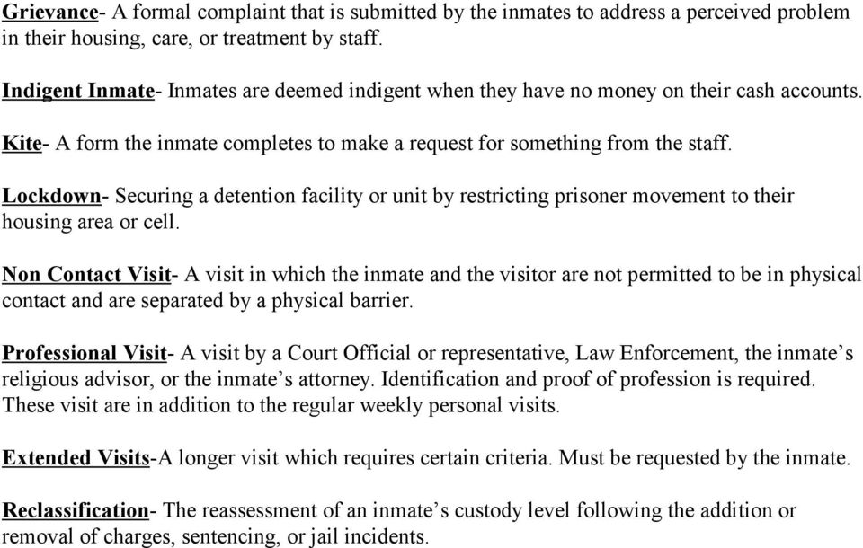 Lockdown- Securing a detention facility or unit by restricting prisoner movement to their housing area or cell.