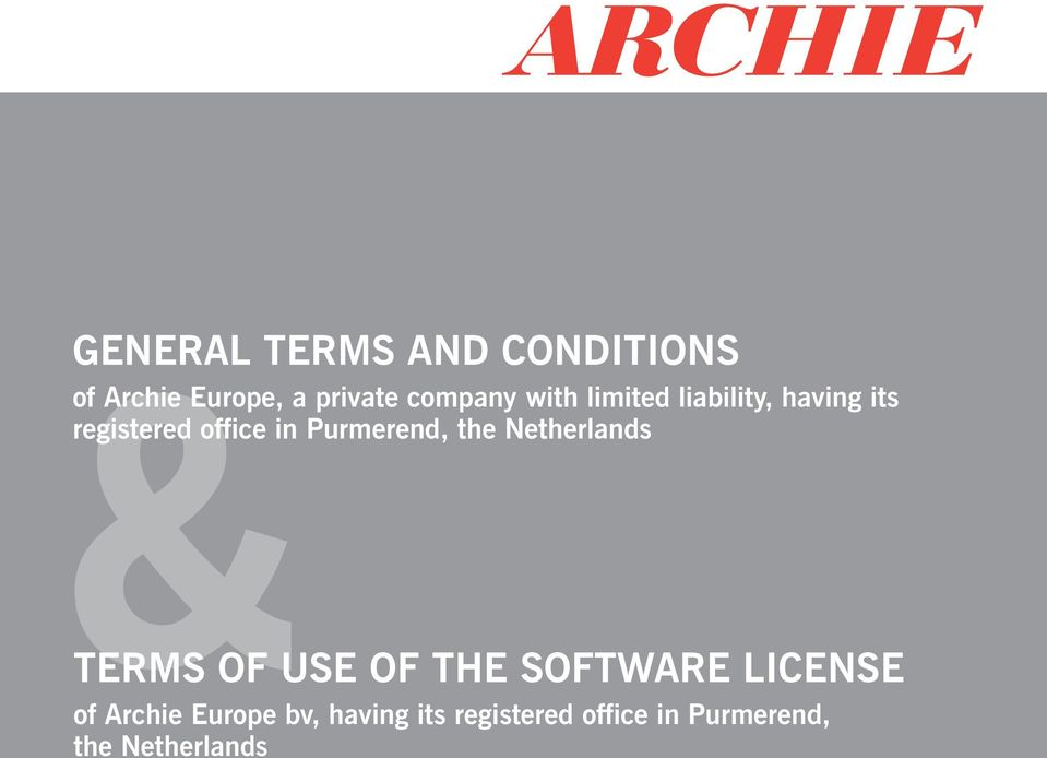the Netherlands TERMS OF USE OF THE SOFTWARE LICENSE of Archie