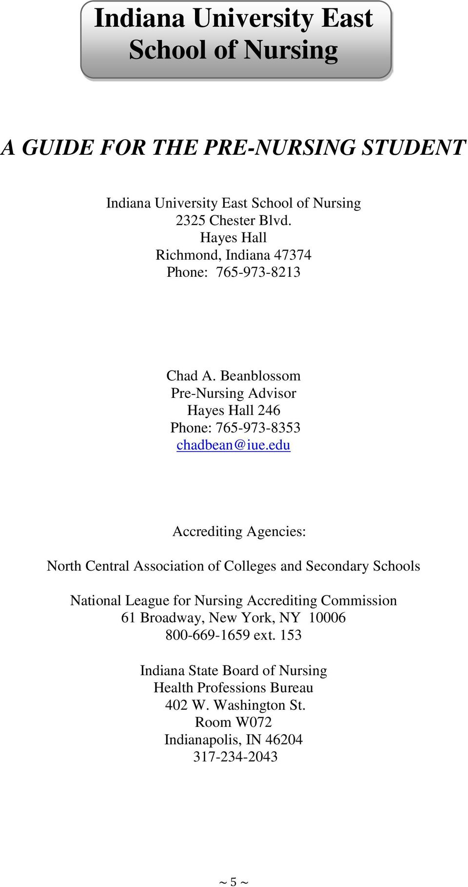edu Accrediting Agencies: North Central Association of Colleges and Secondary Schools National League for Nursing Accrediting Commission 61 Broadway,