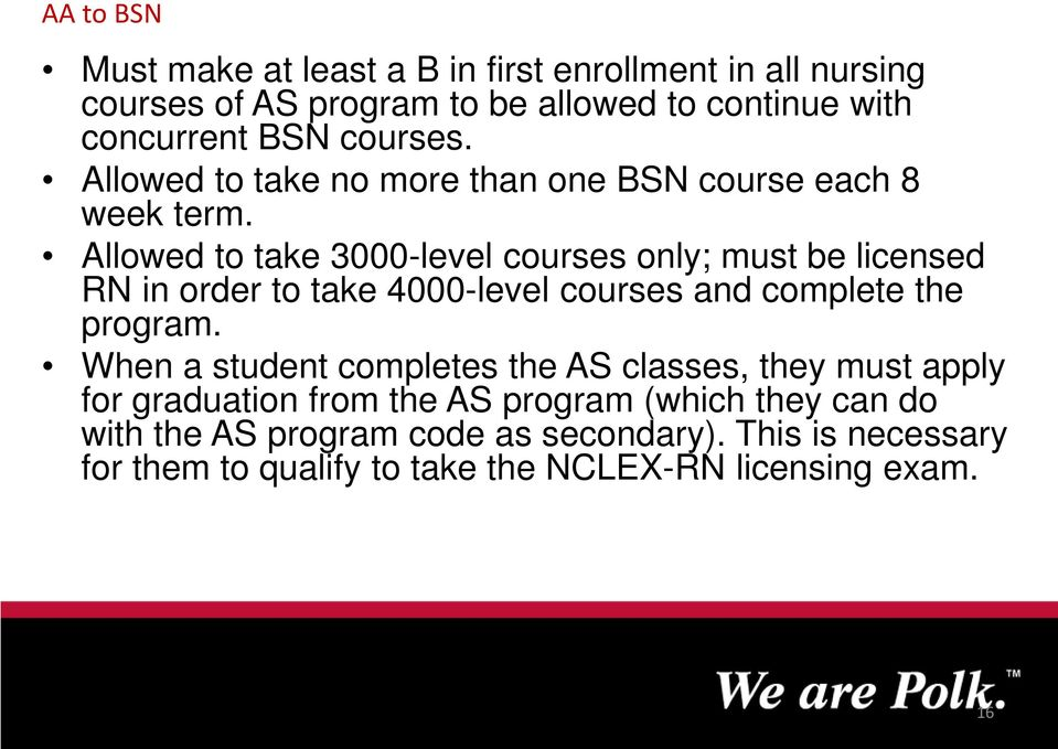Allowed to take 3000-level courses only; must be licensed RN in order to take 4000-level courses and complete the program.