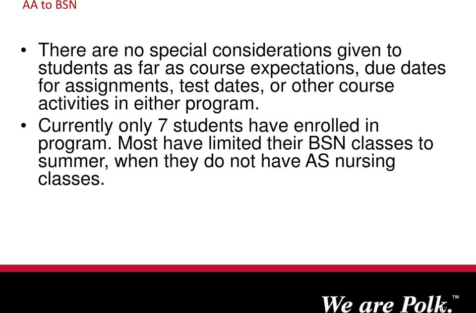 in either program. Currently only 7 students have enrolled in program.