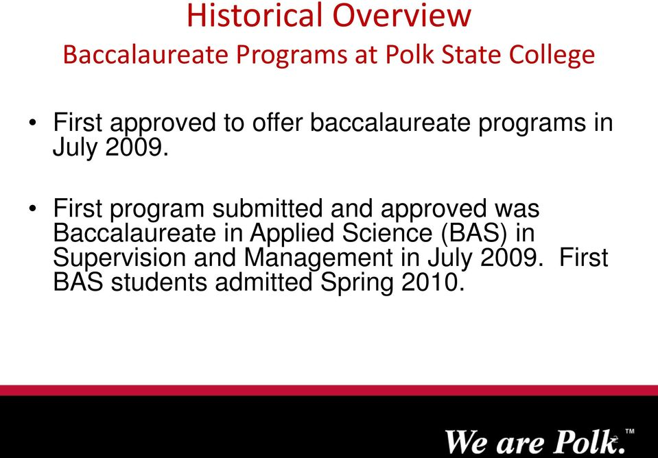 First program submitted and approved was Baccalaureate in Applied