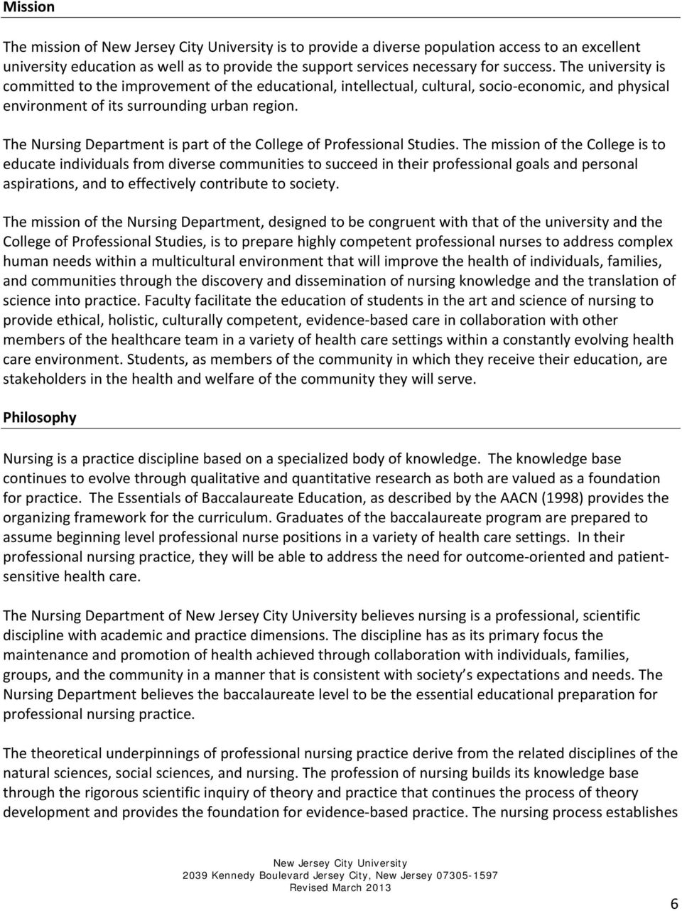 The Nursing Department is part of the College of Professional Studies.