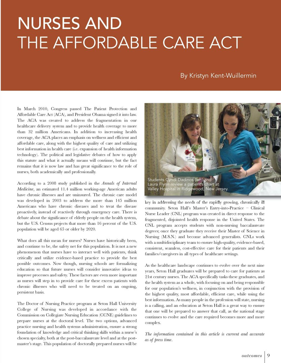 In addition to increasing health coverage, the ACA places an emphasis on wellness and efficient and affordable care, along with the highest quality of care and utilizing best information in health