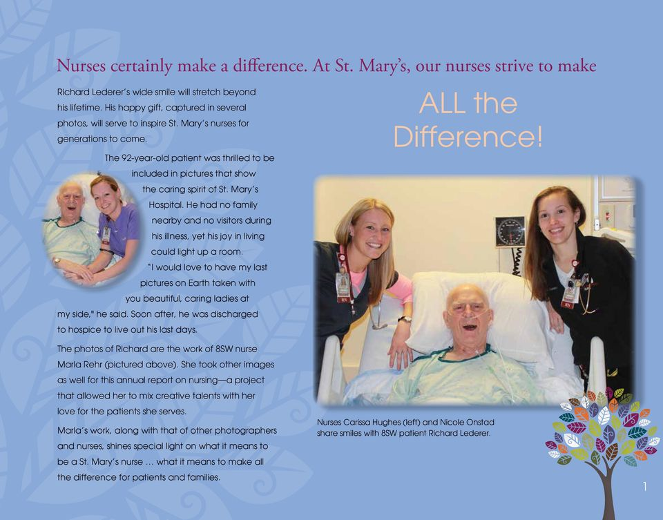 The 92-year-old patient was thrilled to be included in pictures that show the caring spirit of St. Mary s Hospital.