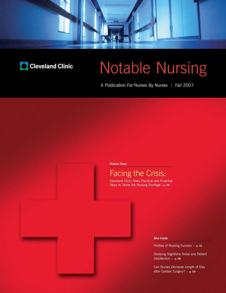 Shortage p. 04 Also Inside Profiles of Nursing Success p.