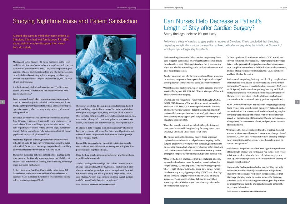 disrupting their sleep: Let s do a study. Can Nurses Help Decrease a Patient s Length of Stay after Cardiac Surgery?