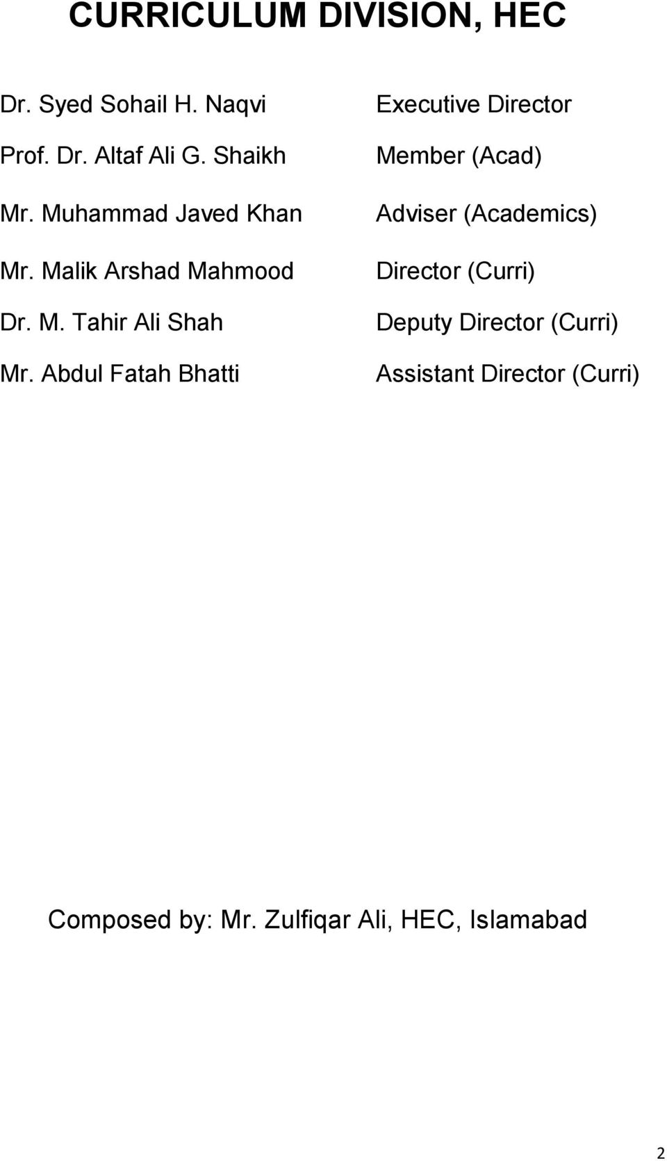 Abdul Fatah Bhatti Executive Director Member (Acad) Adviser (Academics) Director