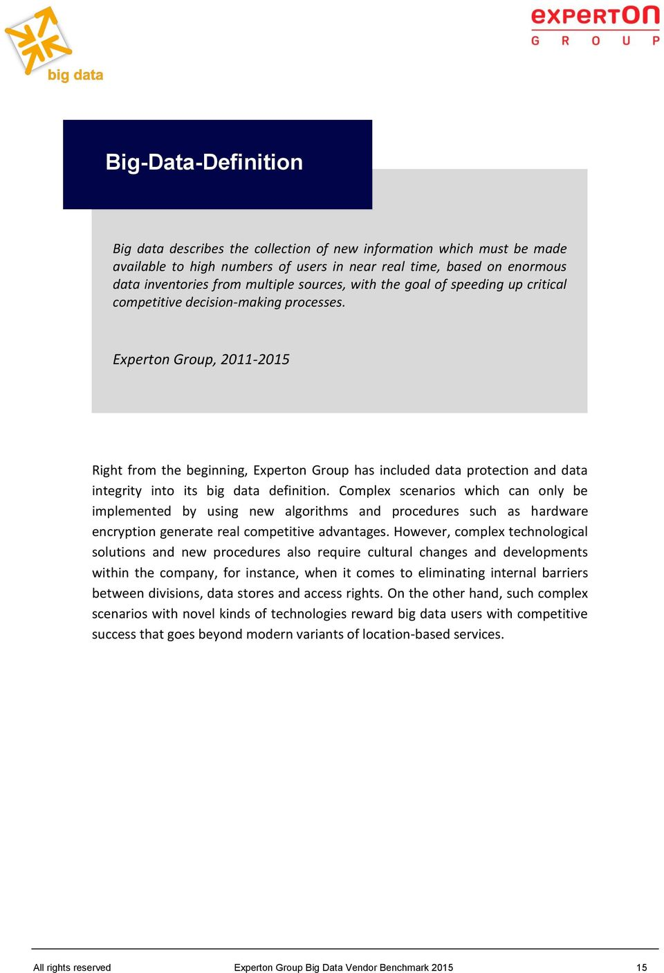 Experton Group, 2011-2015 Right from the beginning, Experton Group has included data protection and data integrity into its big data definition.