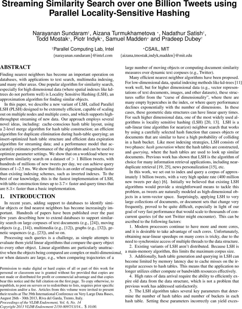 edu ABSTRACT Finding nearest neighbors has become an important operation on databases, with applications to text search, multimedia indexing, and many other areas.