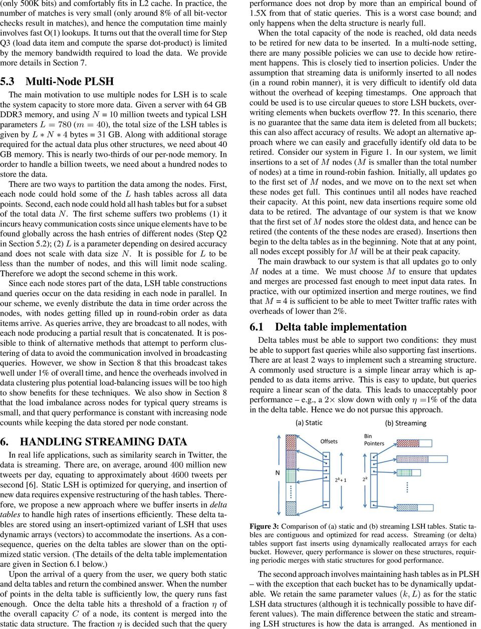 It turns out that the overall time for Step Q3 (load data item and compute the sparse dot-product) is limited by the memory bandwidth required to load the data. We provide more details in Section 7.