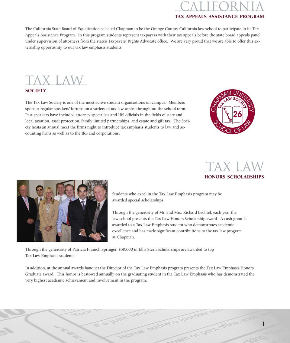 We are very proud that we are able to offer this externship opportunity to our tax law emphasis students. tax law SOCIETY The Tax Law Society is one of the most active student organizations on campus.