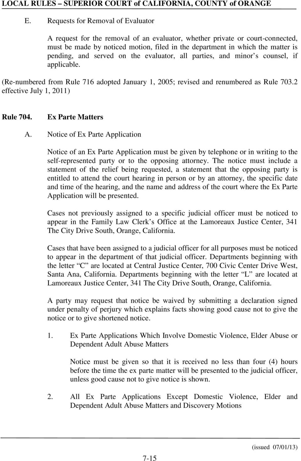 2 effective July 1, 2011) Rule 704. Ex Parte Matters A.