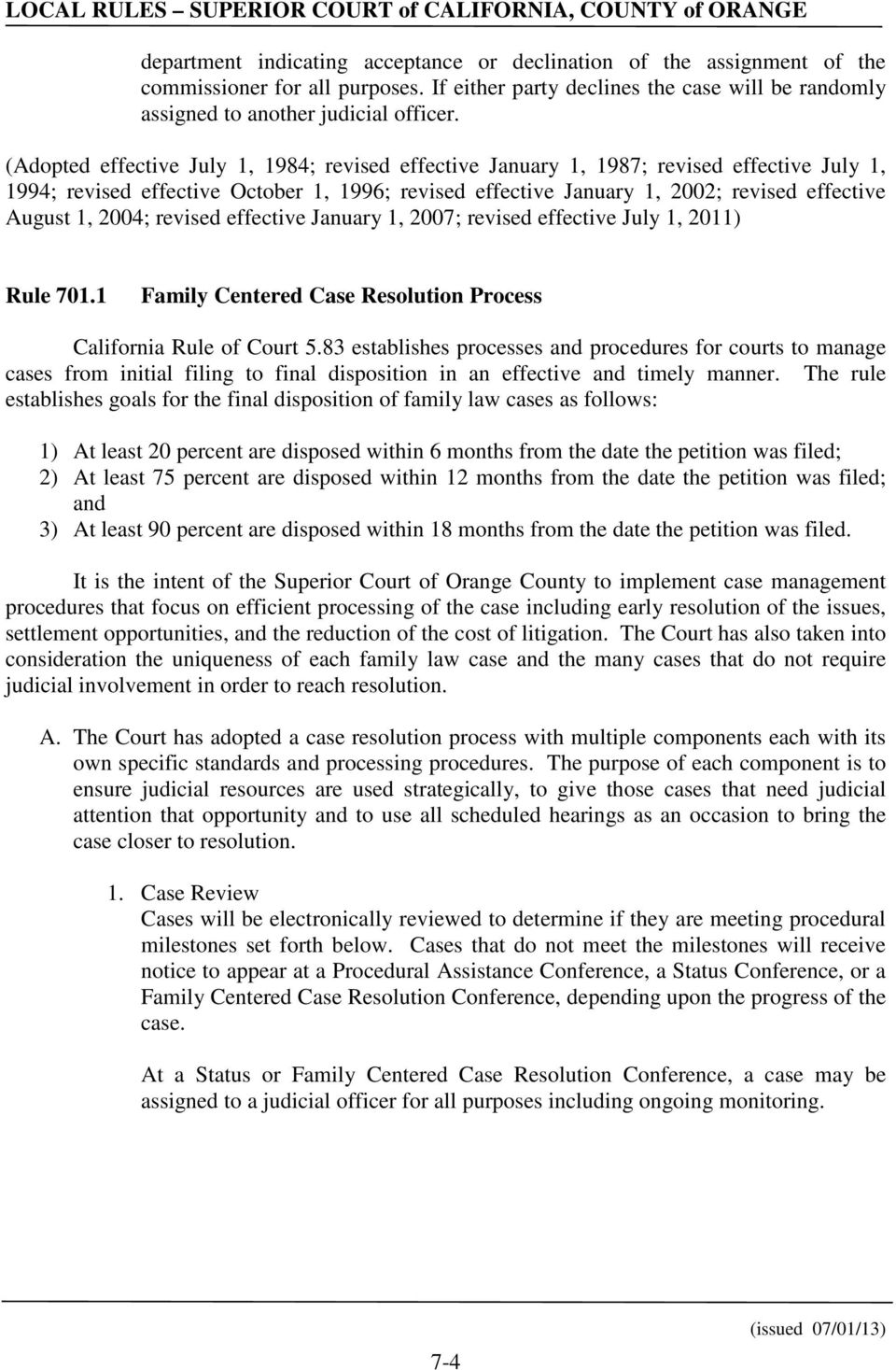 2004; revised effective January 1, 2007; revised effective July 1, 2011) Rule 701.1 Family Centered Case Resolution Process California Rule of Court 5.
