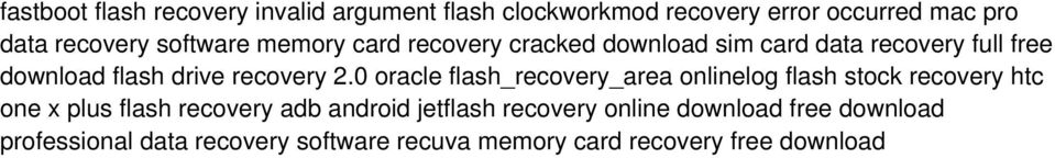0 oracle flash_recovery_area onlinelog flash stock recovery htc one x plus flash recovery adb android jetflash