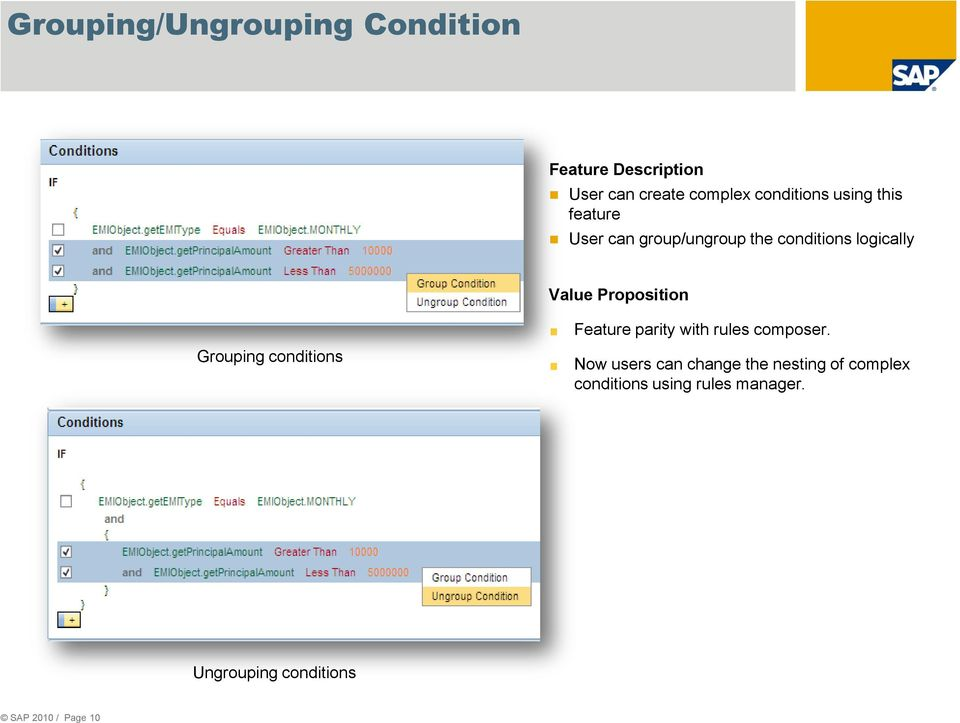 Grouping conditions Feature parity with rules composer.
