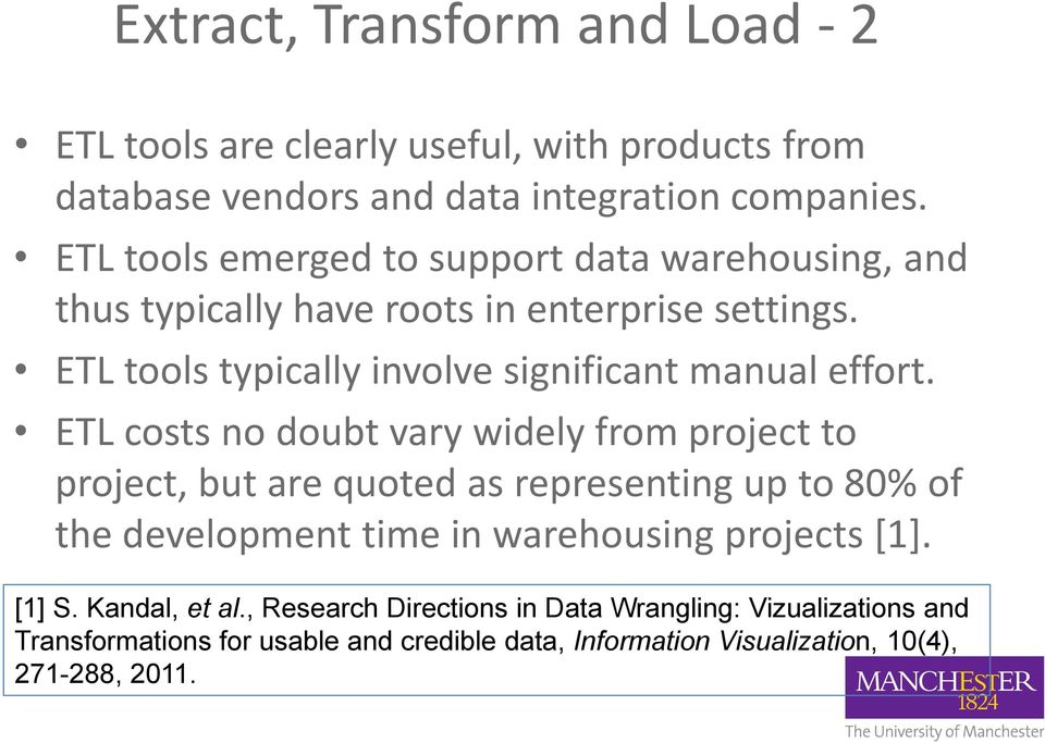 ETL tools typically involve significant manual effort.