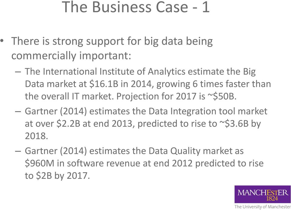 Projection for 2017 is ~$50B. Gartner (2014) estimates the Data Integration tool market at over $2.