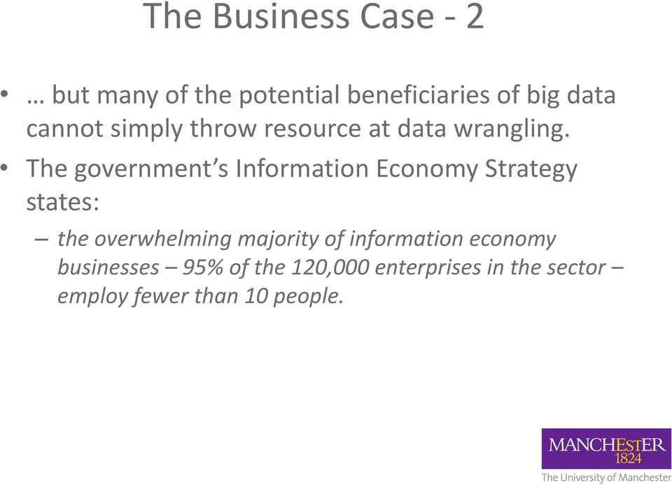 The government s Information Economy Strategy states: the overwhelming