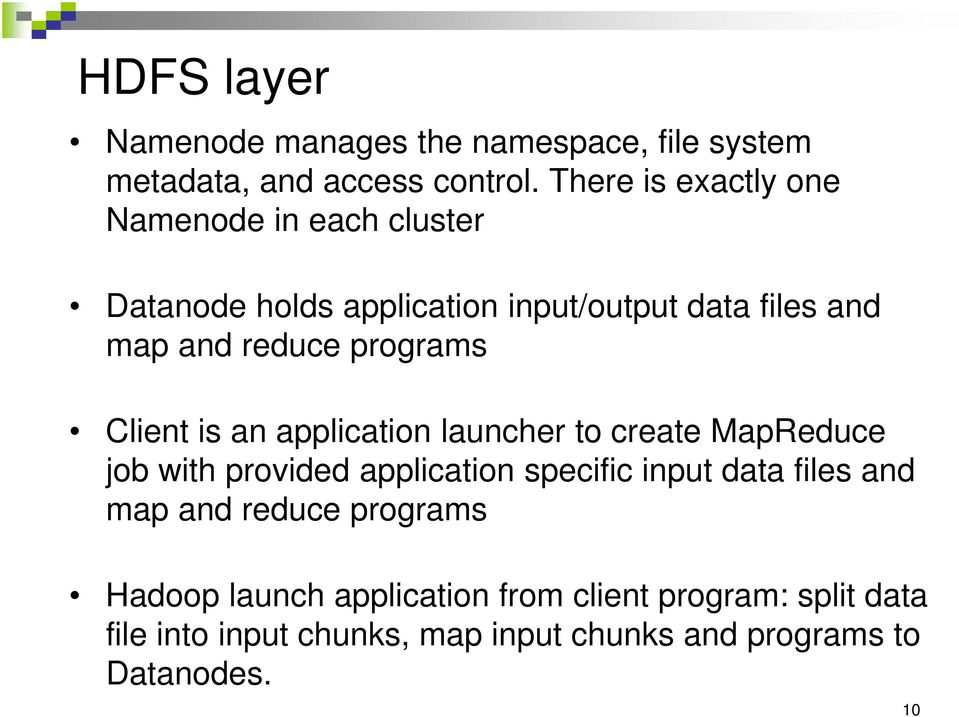 programs Client is an application launcher to create MapReduce job with provided application specific input data files