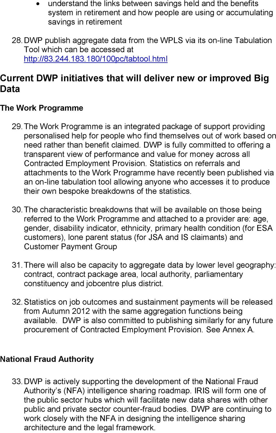 html Current DWP initiatives that will deliver new or improved Big Data The Work Programme 29.