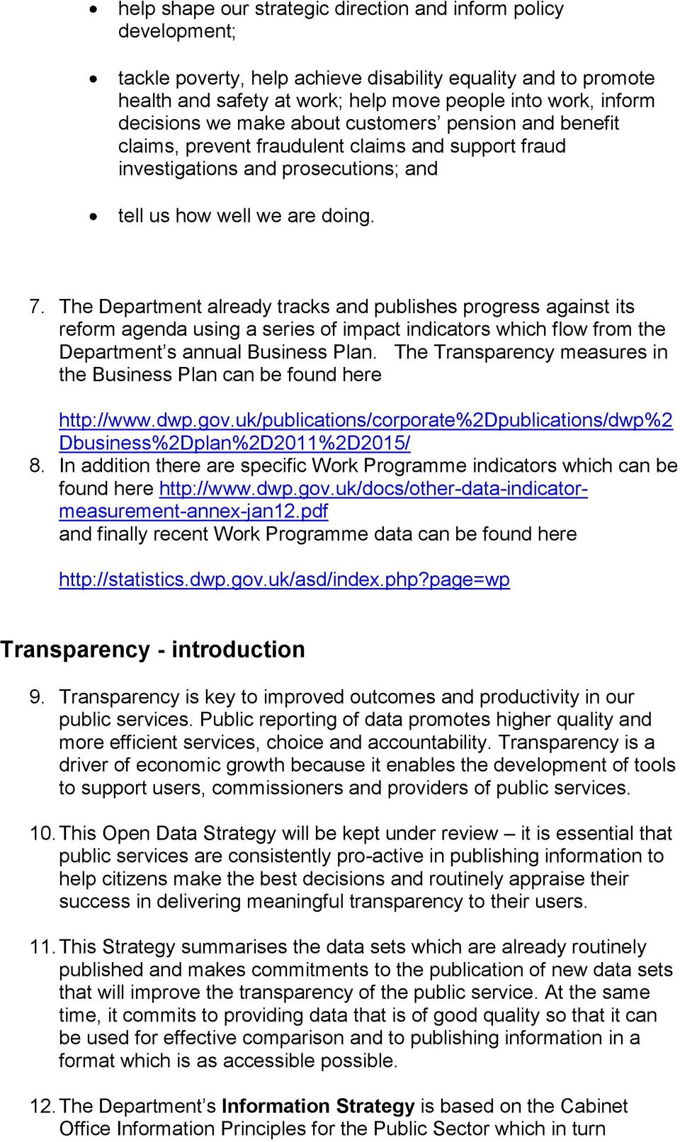 The Department already tracks and publishes progress against its reform agenda using a series of impact indicators which flow from the Department s annual Business Plan.