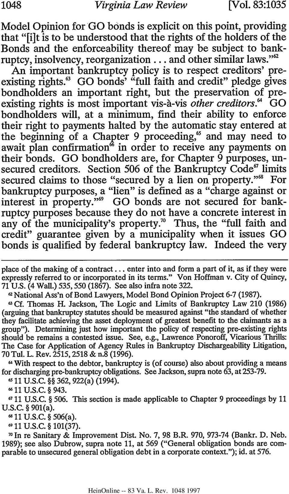 "bankruptcy, insolvency, reorganization... and other similar laws."" '62 An important bankruptcy policy is to respect creditors' preexisting rights."