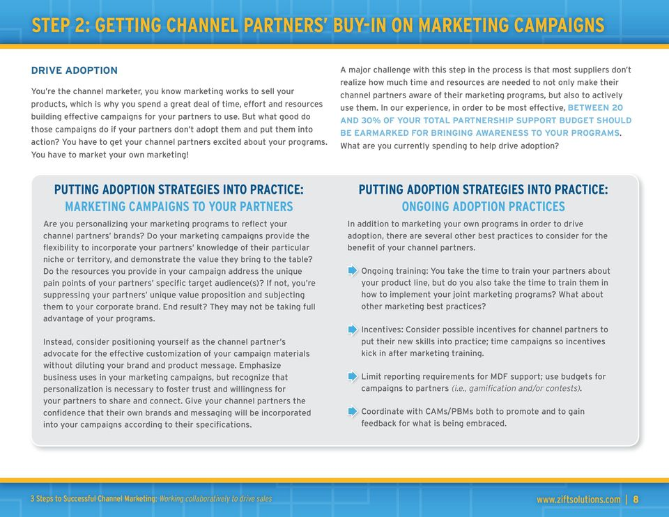 You have to get your channel partners excited about your programs. You have to market your own marketing!