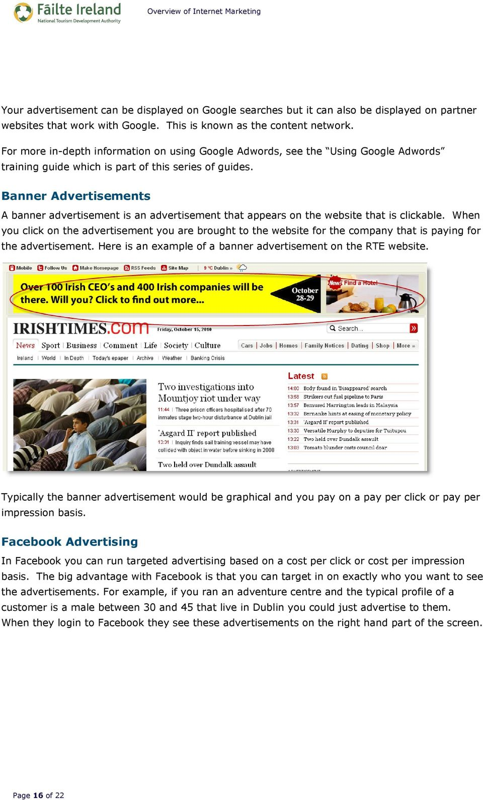 Banner Advertisements A banner advertisement is an advertisement that appears on the website that is clickable.
