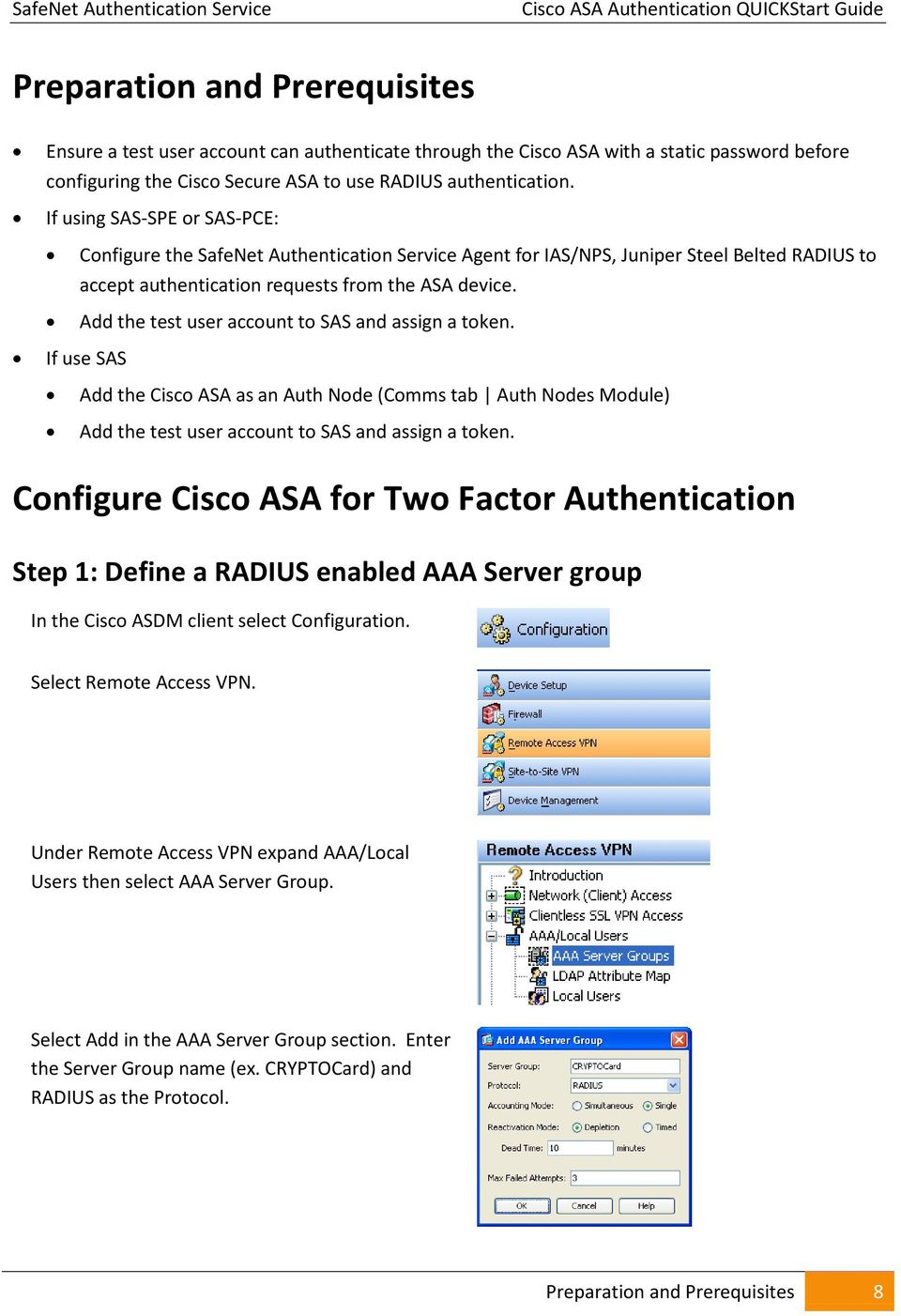Add the test user account to SAS and assign a token. If use SAS Add the Cisco ASA as an Auth Node (Comms tab Auth Nodes Module) Add the test user account to SAS and assign a token.