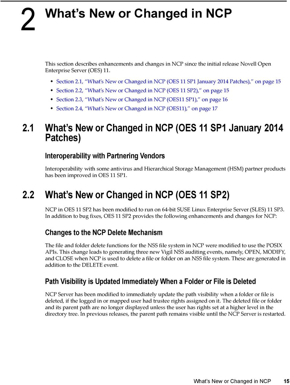 3, What s New or Changed in NCP (OES11 SP1), on page 16 Section 2.4, What s New or Changed in NCP (OES11), on page 17 2.